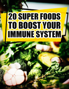 20 Super Foods to Boost Your Immune System